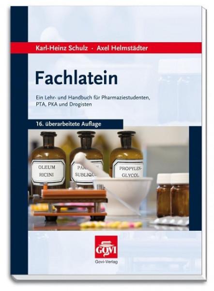Fachlatein - Ein Lehr- und Handbuch für Pharmaziestudenten, PTA, PKA und Drogisten