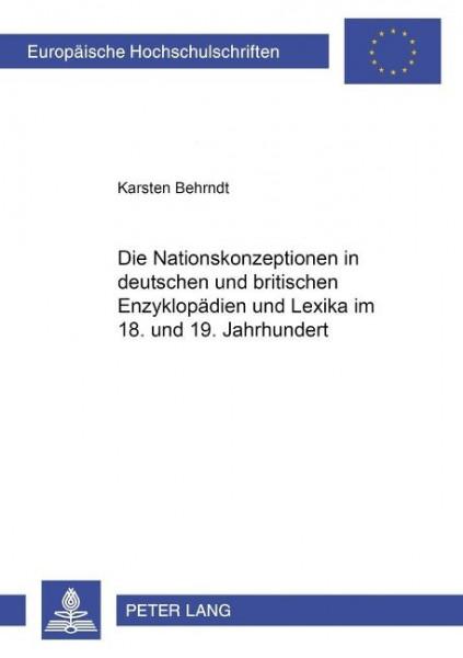 Die Nationskonzeptionen in deutschen und britischen Enzyklopädien und Lexika im 18. und 19. Jahrhund