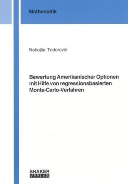 Bewertung Amerikanischer Optionen mit Hilfe von regressionsbasierten Monte-Carlo-Verfahren