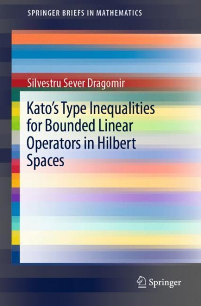 Kato's Type Inequalities for Bounded Linear Operators in Hilbert Spaces