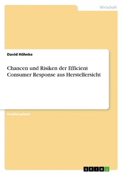 Chancen und Risiken der Efficient Consumer Response aus Herstellersicht