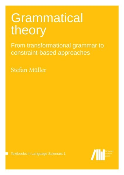 Grammatical theory / From transformational grammar to constraint-based approaches: Grammatical theor