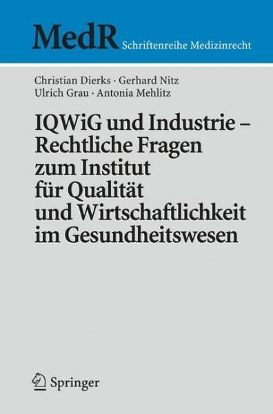 IQWiG und Industrie - Rechtliche Fragen zum Institut für Qualität und Wirtschaftlichkeit im Gesundhe