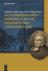 Schleiermacher - Denker für die Zukunft des Christentums?