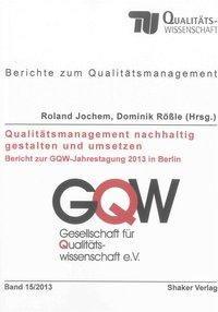 Qualitätsmanagement nachhaltig gestalten und umsetzen