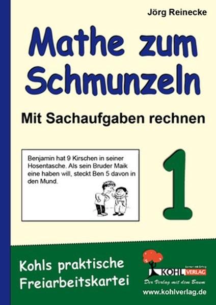 Mathe zum Schmunzeln - Sachaufgaben, 1. Schuljahr: Kohls praktische Freiarbeitskartei