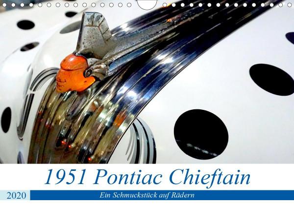1951 Pontiac Chieftain Convertible - Ein Schmuckstück auf Rädern (Wandkalender 2020 DIN A4 quer)