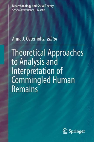 Theoretical Approaches to Analysis and Interpretation of Commingled Human Remains