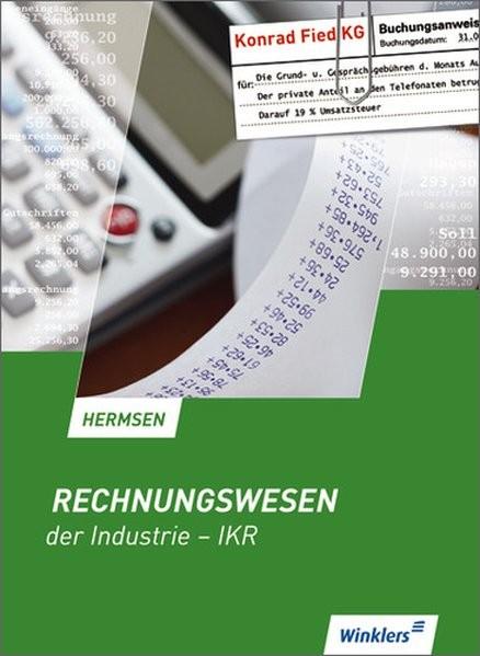 Rechnungswesen der Industrie - IKR: Schülerbuch, 12., überarbeitete Auflage, 2012