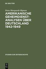 Amerikanische Geheimdienstanalysen über Deutschland 1942 - 1949