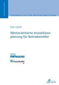 Wertorientierte Investitionsplanung für Betriebsmittel
