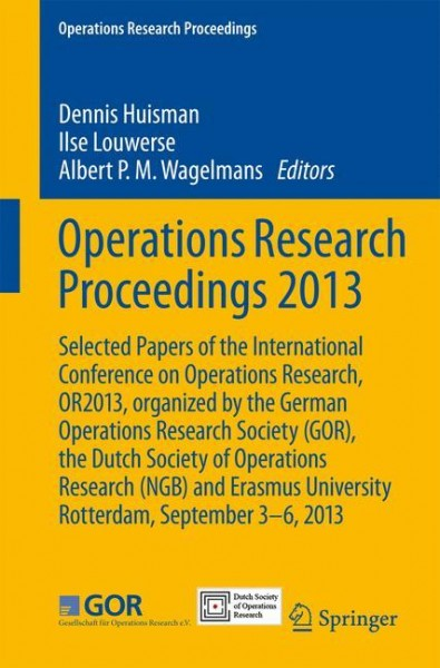 Operations Research Proceedings 2013