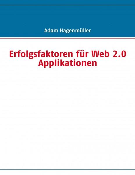 Erfolgsfaktoren für Web 2.0 Applikationen