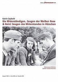 Die Widerständigen. Zeugen der Weissen Rose & NEIN! Zeugen des Widerstands in München 1933 - 1945