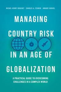 Managing Country Risk in an Age of Globalization
