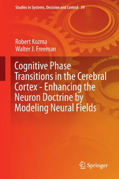 Cognitive Phase Transitions in the Cerebral Cortex - Enhancing the Neuron Doctrine by Modeling Neura