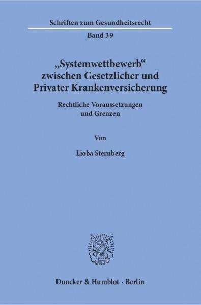 »Systemwettbewerb« zwischen Gesetzlicher und Privater Krankenversicherung