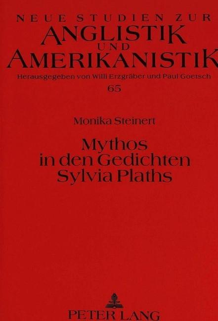 Mythos in den Gedichten Sylvia Plaths - Steinert, Monika