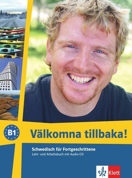Välkomna tillbaka! B1: Schwedisch. Lehr- und Arbeitsbuch + Audio-CD (Välkomna! neu)