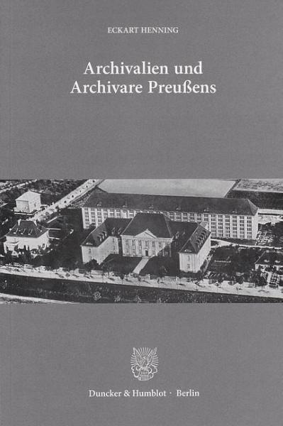 Archivalien und Archivare Preußens