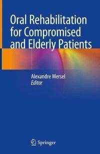 Oral Rehabilitation for Compromised and Elderly Patients