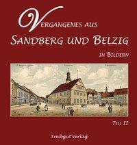 Vergangenes aus Sandberg und Belzig in Bildern - Teil 2