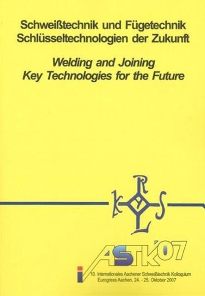 Schweißtechnik und Fügetechnik - Schlüsseltechnologien der Zukunft /Welding and Joining - Key Techno