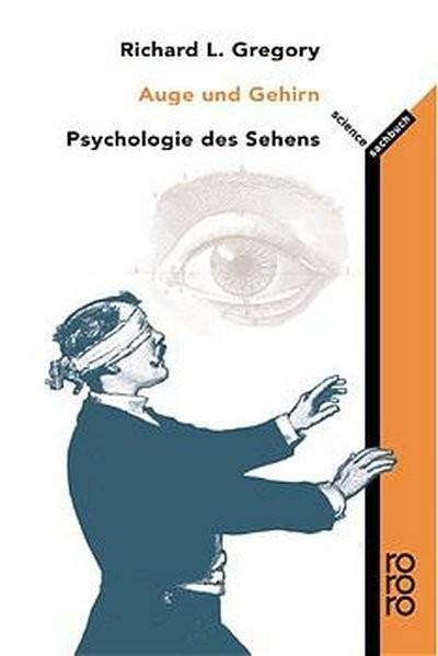 Auge und Gehirn: Psychologie des Sehens
