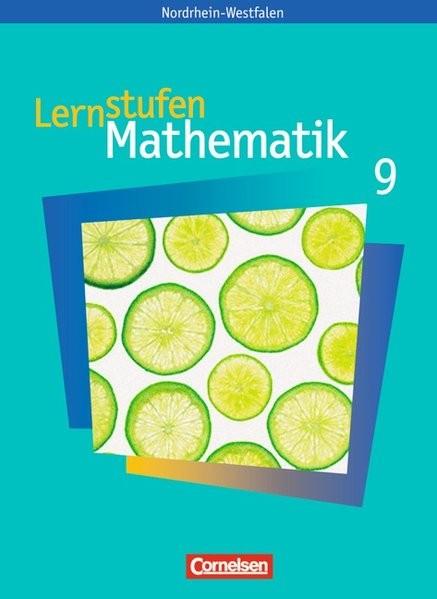 Lernstufen Mathematik 9. Schuljahr. Schülerbuch. Neue Kernlehrpläne Hauptschule Nordrhein-Westfalen
