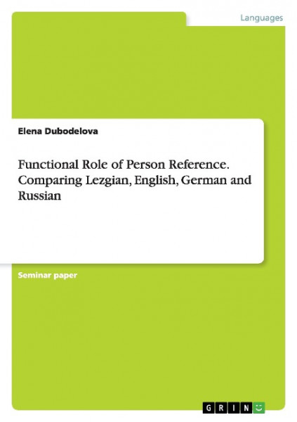 Functional Role of Person Reference. Comparing Lezgian, English, German and Russian