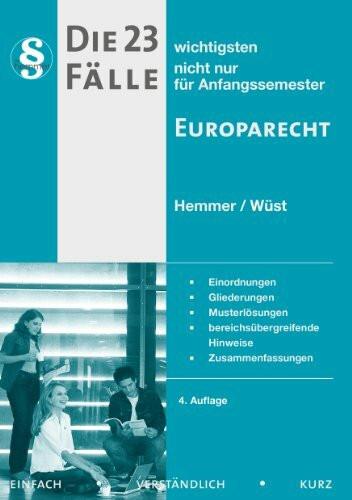 Die 23 wichtigsten Fälle Europarecht