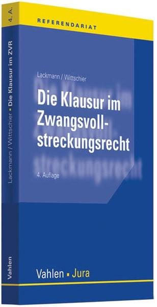 Die Klausur im Zwangsvollstreckungsrecht (Vahlen Jura/Referendariat)