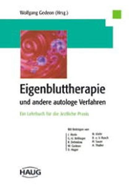 Eigenbluttherapie und andere autologe Verfahren