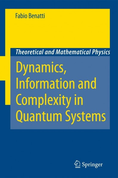 Dynamics, Information and Complexity in Quantum Systems