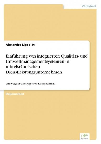 Einführung von integrierten Qualitäts- und Umweltmanagementsystemen in mittelständischen Dienstleist