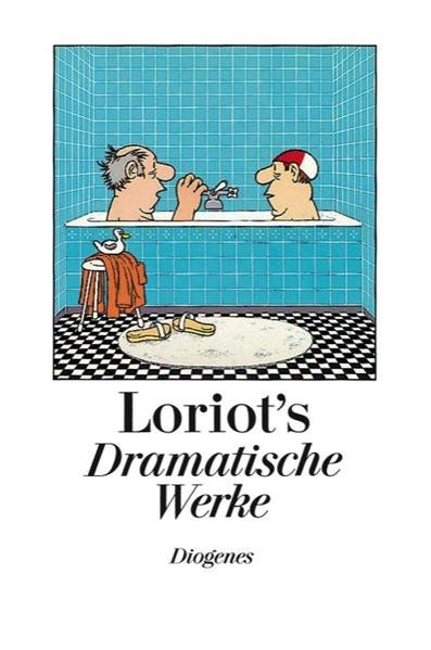 Loriots dramatische Werke