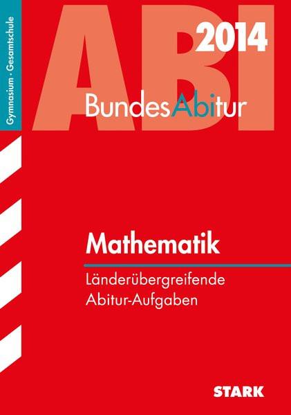 Bundesabitur Mathematik: Länderübergreifende Aufgaben