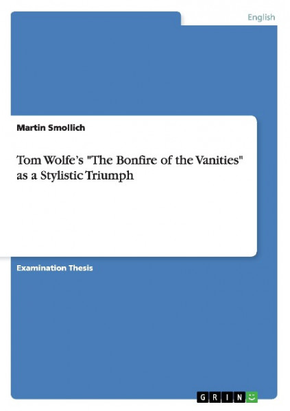 "Tom Wolfe's ""The Bonfire of the Vanities"" as a Stylistic Triumph"