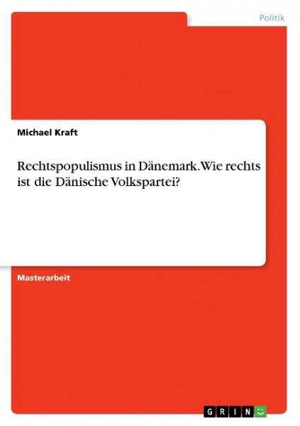 Rechtspopulismus in Dänemark. Wie rechts ist die Dänische Volkspartei?
