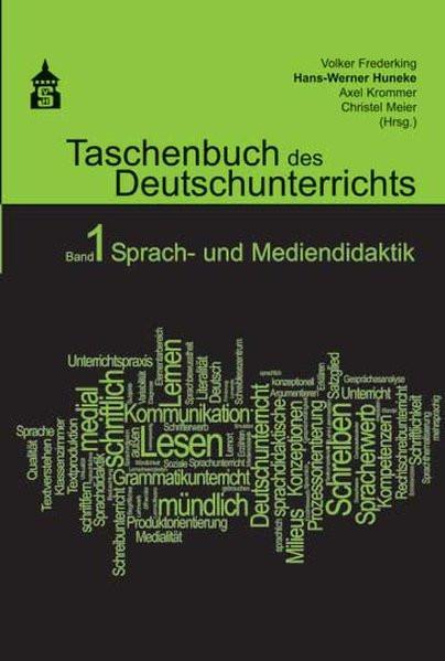 Taschenbuch des Deutschunterrichts 1: Sprach- und Mediendidaktik