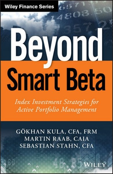 Beyond Smart Beta: Index Investment Strategies for Active Portfolio Management (Wiley Finance Series