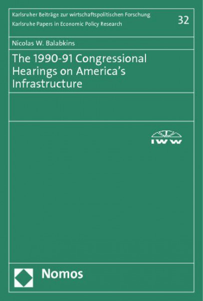 The 1990-91 Congressional Hearings on America's Infrastructure