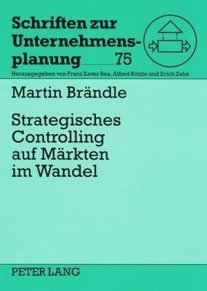 Strategisches Controlling auf Märkten im Wandel