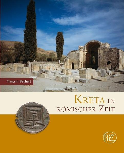 Kreta in römischer Zeit (Zaberns Bildbände zur Archäologie)