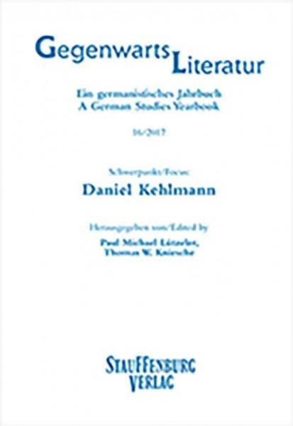 Gegenwartsliteratur. Ein Germanistisches Jahrbuch /A German Studies Yearbook / 16/2017
