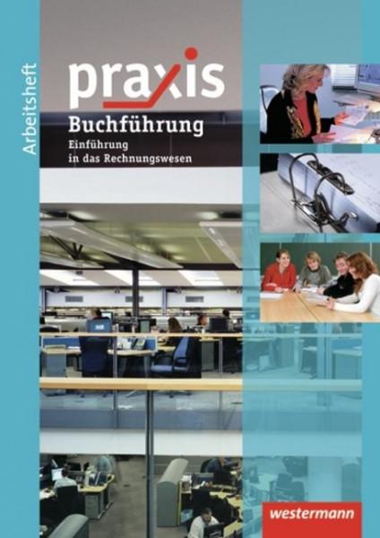 Praxis Wirtschaft. Arbeitsheft Buchführung / Rechnungswesen