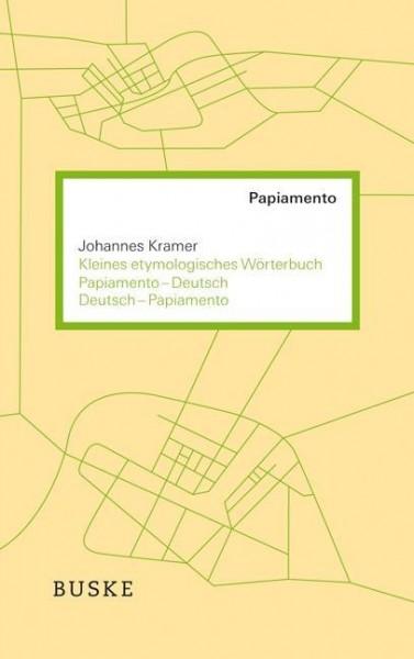 Kleines etymologisches Wörterbuch Papiamento-Deutsch