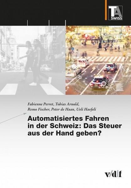 Automatisiertes Fahren in der Schweiz: Das Steuer aus der Hand geben?