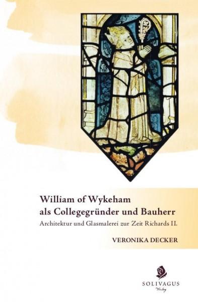 William of Wykeham als Collegegründer und Bauherr