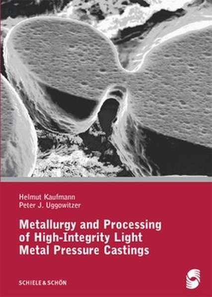 Metallurgy and Processing of High-Integrity Light Metal Pressure Castings